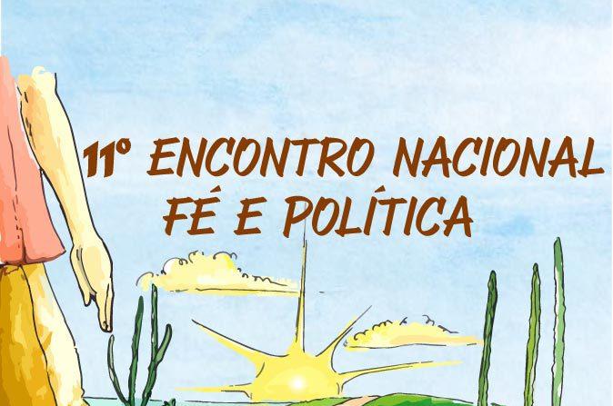 Programação do 11º Encontro Nacional de Fé e Política
