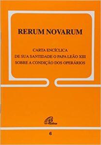 RERUM NOVARUM – Um guia de leitura