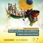 """Seminário Nacional da 6ª Semana Social Brasileira – """"O Brasil que queremos: o bem viver dos povos"""""""